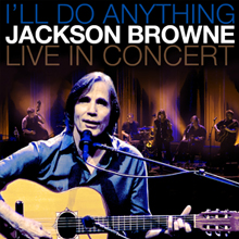 Jackson Browne – I'll Do Anything
