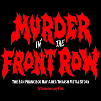 Murder In The Front Row: The San Francisco Thrash Metal Story